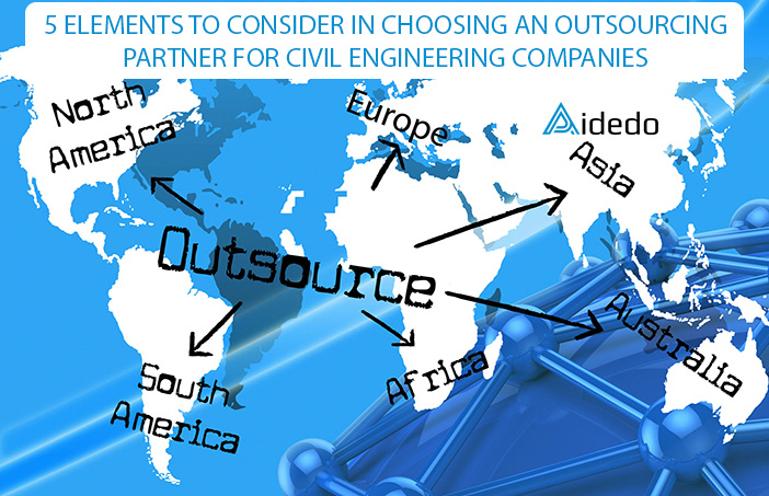 5 ELEMENTS TO CONSIDER IN CHOOSING AN OUTSOURCING PARTNER FOR CIVIL ENGINEERING COMPANIES