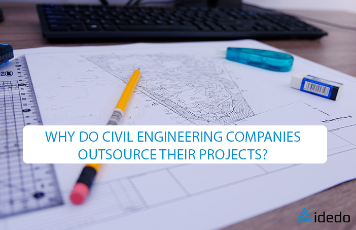 WHY DO CIVIL ENGINEERING COMPANIES OUTSOURCE THEIR PROJECTS