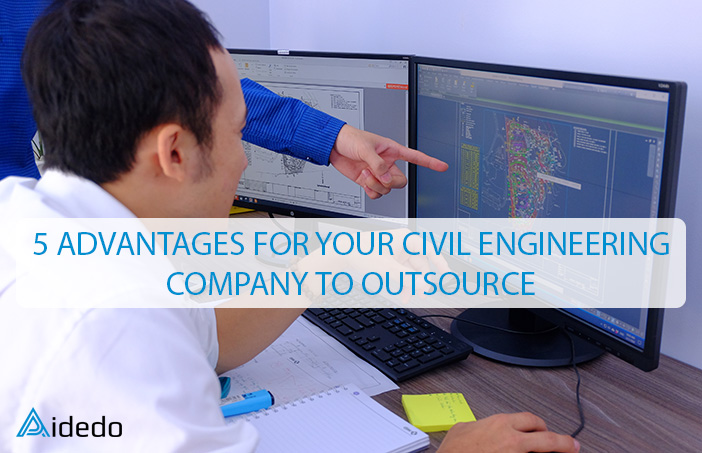 5 ADVANTAGES FOR YOUR CIVIL ENGINEERING COMPANY TO OUTSOURCE